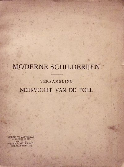 Auction guide by Frederik Muller & Co. for the 1921 sale of the 'modern art' collection of father Neervoort van de Poll. Greenbox Museum Library.
